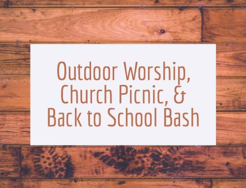 Outdoor Worship, Church Picnic, and Back to School Bash
